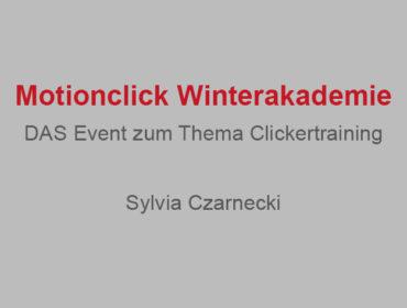 Motionclick Winterakademie – DAS Event zum Thema Clickertraining
